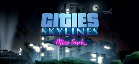 Cities Skylines After Dark 01