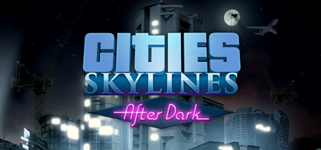 Cities Skylines After Dark 02