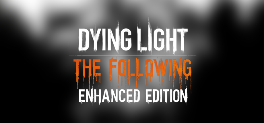 Captivating Dying Light The Following EE 03 HD Blurred