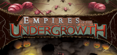 Empires of the Undergrowth 06 HD