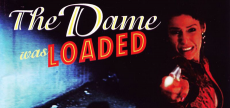 The Dame Was Loaded 02