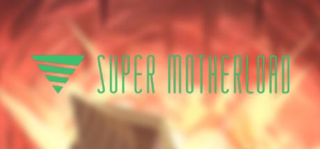 Super Motherload 05