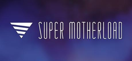 Super Motherload 07