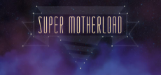Super Motherload 01